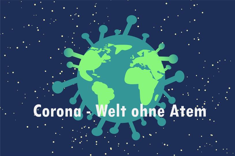 Corona - Welt ohne Atem